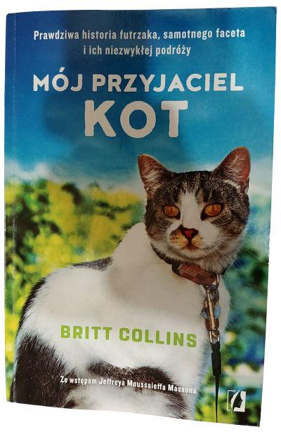 """Britt Collins """"Mój przyjaciel kot"""" - Książka oniezwykłej przyjaźni!"""