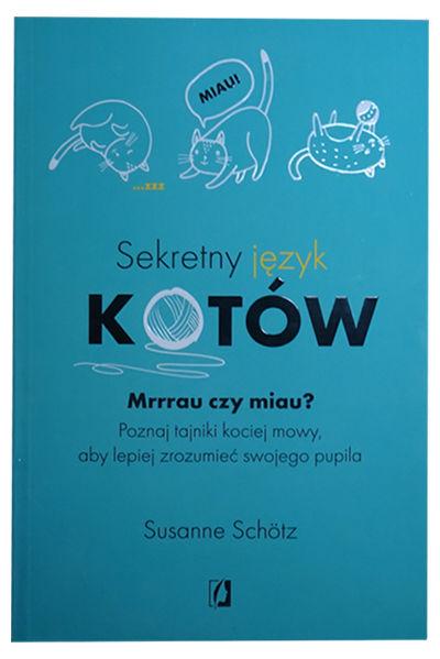 """""""Sekretny język kotów"""" – Książka, którapomoże nam zrozumieć mruczącego przyjaciela."""